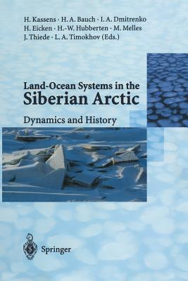Land-Ocean Systems in the Siberian Arctic: Dynamics and History - Kassens, Heidemarie (Editor)