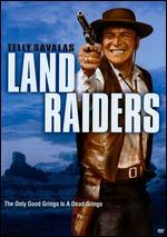 Land Raiders - Nathan Juran
