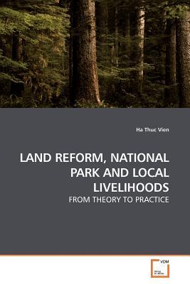 Land Reform, National Park and Local Livelihoods - Vien, Ha Thuc