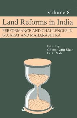 Land Reforms in India: Performance and Challenges in Gujarat and Maharashtra - Shah, Ghanshyam (Editor), and Sah, D C (Editor)
