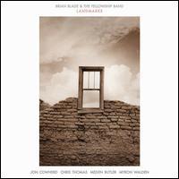 Landmarks - Brian Blade & The Fellowship Band