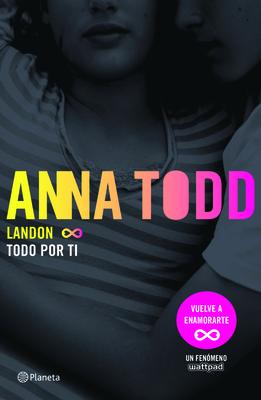 Landon. Todo Por Ti - Todd, Anna