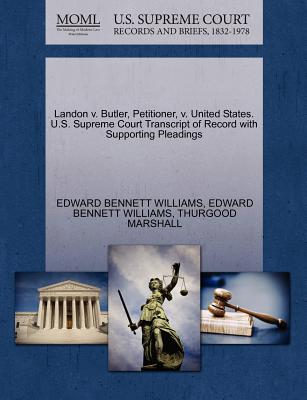 Landon V. Butler, Petitioner, V. United States. U.S. Supreme Court Transcript of Record with Supporting Pleadings - Williams, Edward Bennett, and Marshall, Thurgood