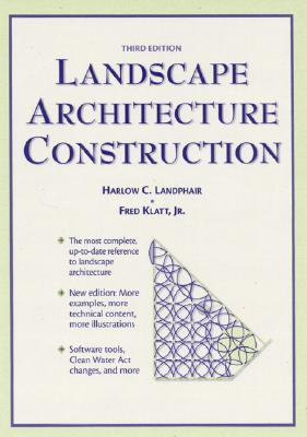 Landscape Architecture Construction - Landphair, Harlow, and Klatt, Fred
