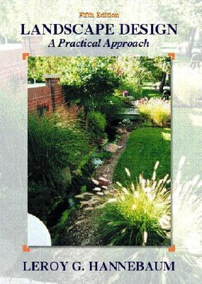 Landscape Design: A Practical Approach - Hannebaum, LeRoy