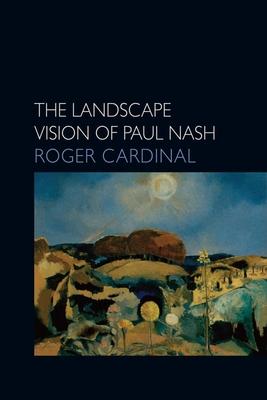 Landscape Vision of Paul Nash - Cardinal, Roger