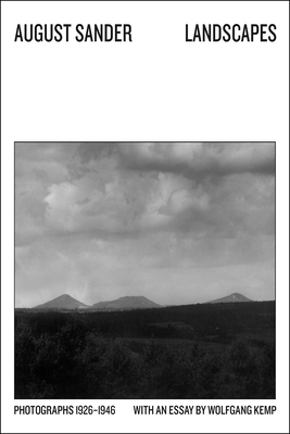 Landscapes: Photographs 1926-1946 - Sander, August, and Kemp, Wolfgang (Memoir by), and Rittenhouse, Rose (Translated by)