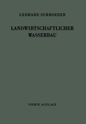 Landwirtschaftlicher Wasserbau - Schroeder, Gerhard