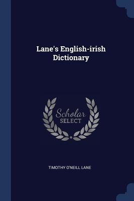 Lane's English-Irish Dictionary - Lane, Timothy O'Neill