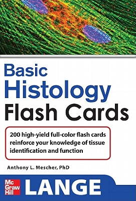 Lange Junquiras High Yield Histology Flash Cards - Mescher Anthony, and Mescher, Anthony L
