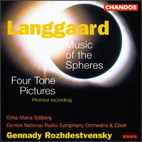 Langgaard: Music of the Spheres; Four Tone Pictures - Annette Simonsen (alto); Gitta-Maria Sjoberg (soprano); Hedwig Rummel (alto); Danish Radio Chamber Choir (choir, chorus);...