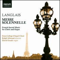 Langlais: Messe Solennelle - David Goode (organ); Leo Popplewell (treble); Samuel Landman (cantor); Eton College Chapel Choir (choir, chorus)