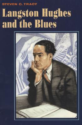Langston Hughes and the Blues - Tracy, Steven C