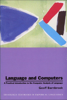 Language and Computers: A Practical Introduction to the Computer Analysis of Language - Barnbrook, Geoff, Dr.