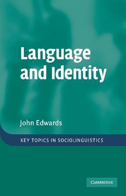 Language and Identity: An Introduction - Edwards, John