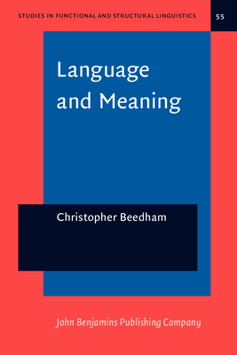Language and Meaning: The structural creation of reality - Beedham, Christopher