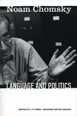 Language and Politics - Chomsky, Noam, Professor, and Otero, Carlos (Editor)