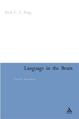 Language in the Brain: Critical Assessments - Peng, Fred C C