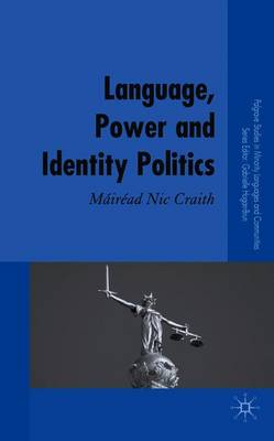 Language, Power and Identity Politics - Nic Craith, Mairead (Editor)