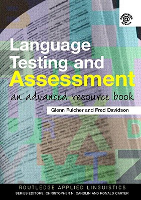 Language Testing and Assessment - Fulcher, Glenn (University of Leicester