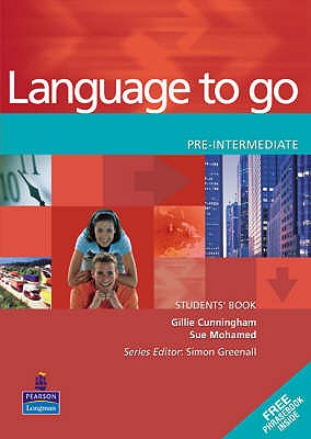 Language to Go Pre-Intermediate Students Book - Cunningham, Gillie, and Mohamed, Sue