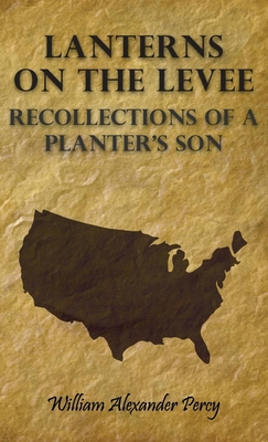Lanterns on the Levee - Recollections of a Planter's Son - Percy, William Alexander