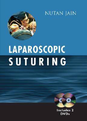 Laparoscopic Suturing - Jain, Nutan, MS