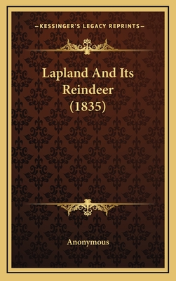 Lapland and Its Reindeer (1835) - Anonymous