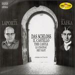 Laporte: Das Schloss - Bjorn Waag (baritone); Christoph Homberger (tenor); Donald George (tenor); Emily Rawlins (soprano);...