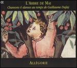 L'Arbre de Mai: Chansons & dances au temps de Guillaume Dufay