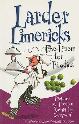 Larder Limericks: Five-Liners for Foodies - Sampson, Alistair, and Thompson, Antony Worrall (Foreword by)