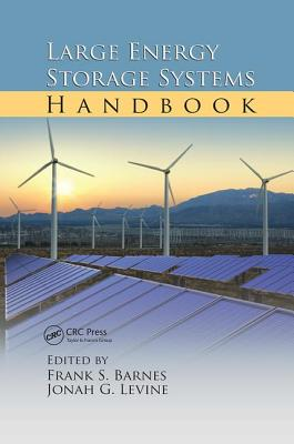 Large Energy Storage Systems Handbook - Barnes, Frank S. (Editor), and Levine, Jonah G. (Editor)
