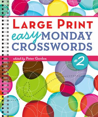 Large Print Easy Monday Crosswords #2 - Gordon, Peter (Editor)