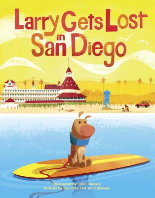 Larry Gets Lost in San Diego - Skewes, John, and Ode, Eric