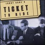 Larry Kane's Ticket to Ride