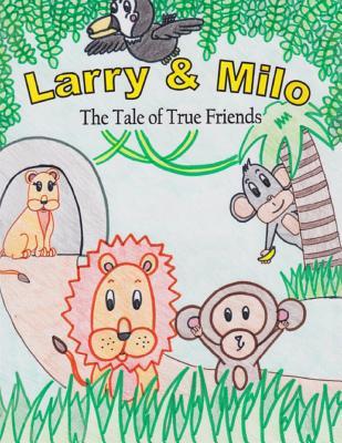 Larry & Milo: The Tale of True Friends - Edwards, Brian Z