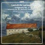 Lars-Erik Larsson: Symphony No. 2; Variations Op. 50; Barococo Suite Op. 64