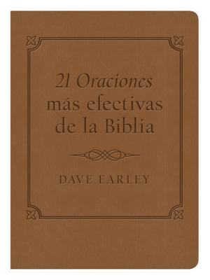 Las 21 Oraciones Mas Efectivas de la Biblia - Earley, Dave