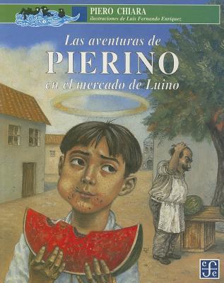 Las Aventuras de Pierino: En el Mercado de Luino - Chiara, Piero, and Enriquez, Luis Fernando (Illustrator), and Morabito, Fabio (Translated by)