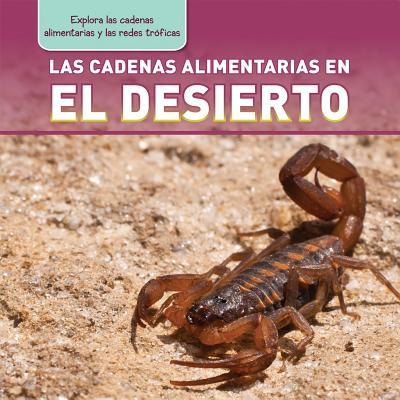Las Cadenas Alimentarias En El Desierto (Desert Food Chains) - Kawa, Katie