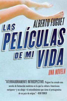 Las Peliculas de Mi Vida: Una Novela - Fuguet, Alberto
