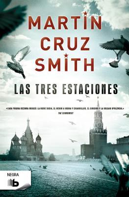 Las Tres Estaciones - Cruz Smith, Martin, and Smith, Martin Cruz