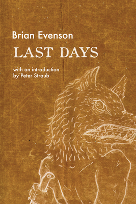 Last Days - Evenson, Brian, and Straub, Peter (Introduction by)