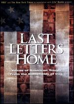 Last Letters Home: Voices of American Troops from the Battlefields of Iraq - Bill Couturie
