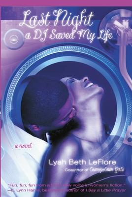 Last Night a DJ Saved My Life - Leflore, Lyah Beth