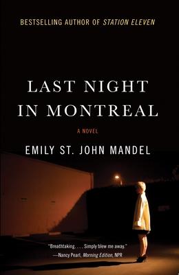 Last Night in Montreal - Mandel, Emily St John