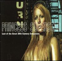 Last of the Great 20th Century Composers - Princess Superstar