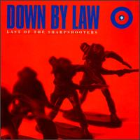 Last of the Sharpshooters - Down by Law