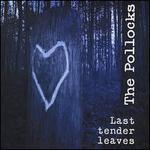 Last Tender Leaves