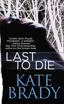 Last to Die - Brady, Kate